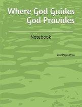 Where God Guides God Provides