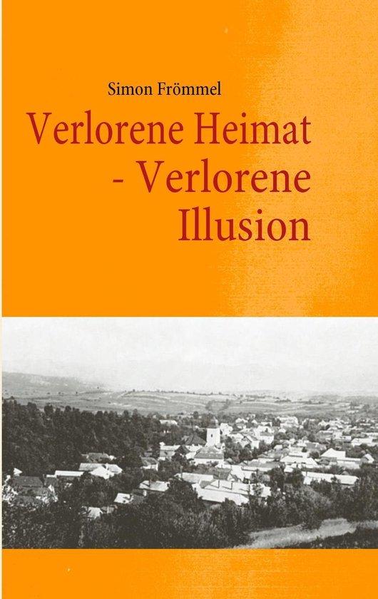 Verlorene Heimat - Verlorene Illusion