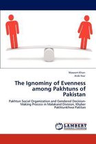 The Ignominy of Evenness Among Pakhtuns of Pakistan