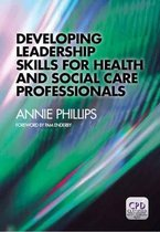 Developing Leadership Skills for Health and Social Care Professionals