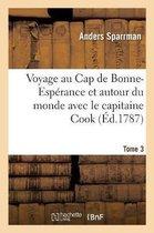 Voyage Au Cap de Bonne-Esp rance Et Autour Du Monde Avec Le Capitaine Cook