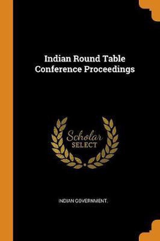 Indian Round Table Conference Proceedings