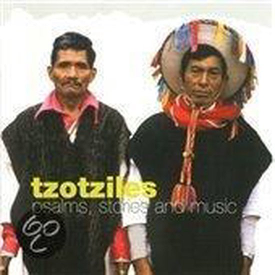 Tzotziles: Psalms, Stories And Music