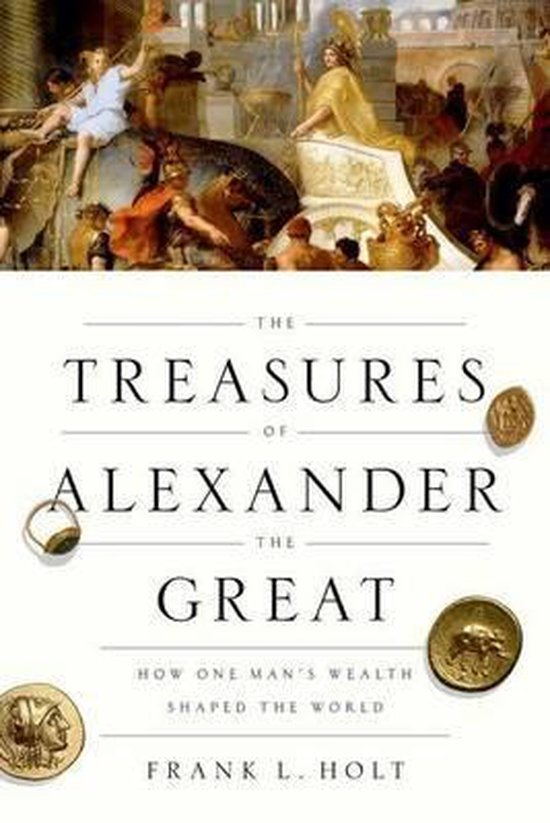 The Treasures of Alexander the Great