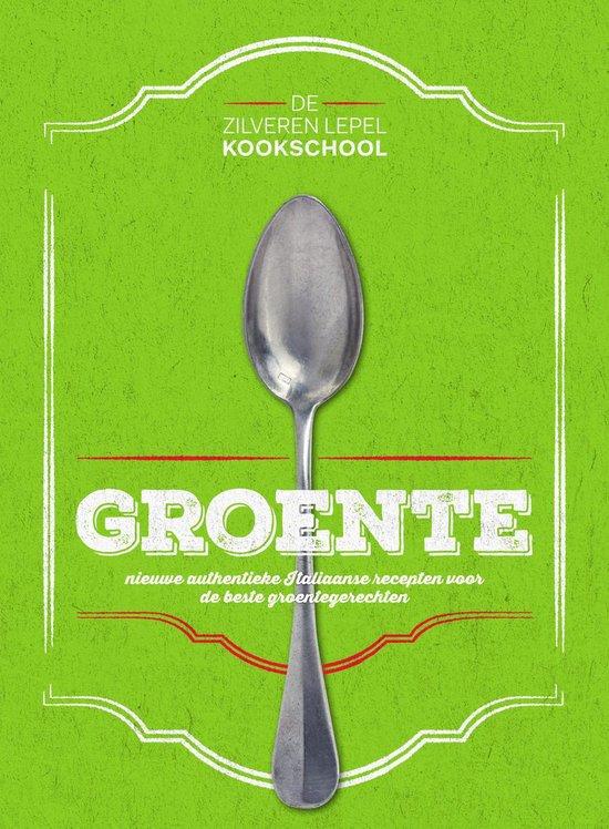Boek cover De Zilveren Lepel Kookschool  -   Groente van de Zilveren Lepel Kookschool (Hardcover)