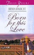 Boek cover Born For This Love van Brenda Bancroft