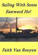 Sailing With Senta: Eastward Ho!