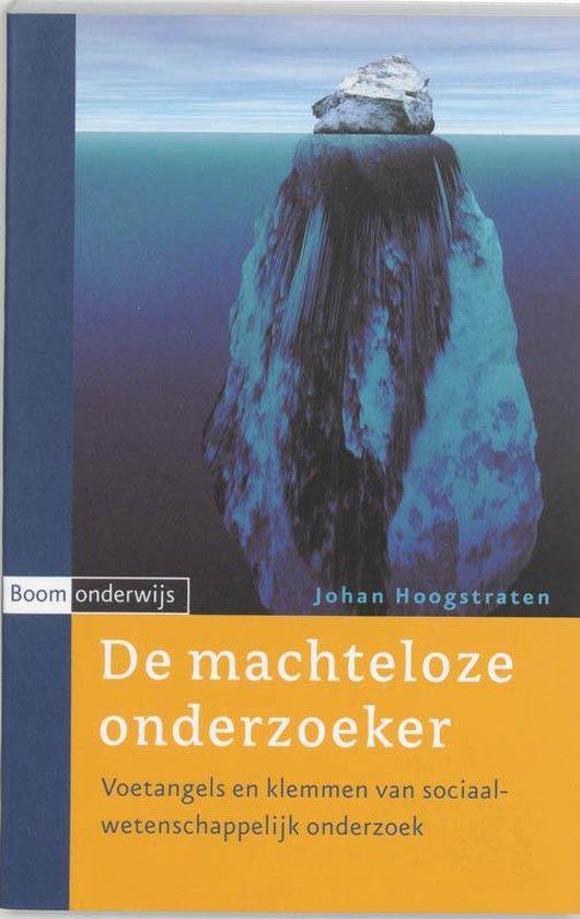 Cover van het boek 'De machteloze onderzoeker / druk 6' van Johan Hoogstraten