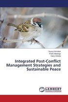 Integrated Post-Conflict Management Strategies and Sustainable Peace