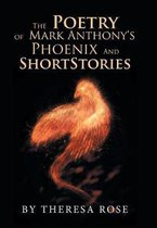 The Poetry of Mark Anthony's Phoenix and Short Stories
