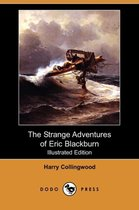 The Strange Adventures of Eric Blackburn (Illustrated Edition) (Dodo Press)