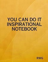 You Can Do It Inspirational Notebook