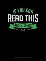 If You Can Read This Move Over