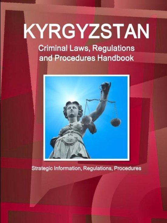 Kyrgyzstan Criminal Laws, Regulations and Procedures Handbook