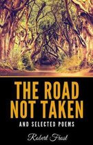 The Road Not Taken and Selected Poems