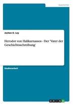 Herodot von Halikarnassos - Der 'Vater der Geschichtsschreibung'