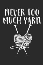 Never Too Much Yarn