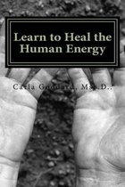Learn to Heal the Human Energy