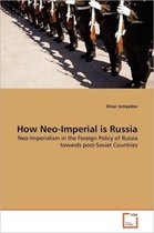 How Neo-Imperial Is Russia