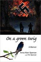 On A Green Twig
