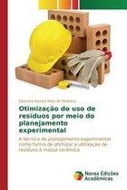 Otimizacao Do USO de Residuos Por Meio Do Planejamento Experimental