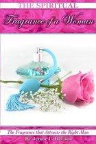 The Spiritual Fragrance of a Woman