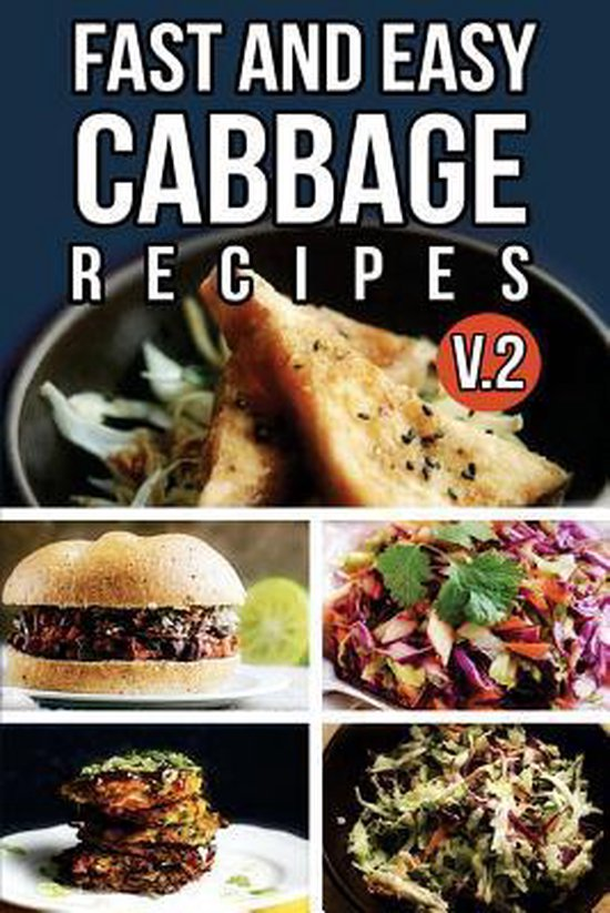 Fast and Easy Cabbage Recipes V. 2