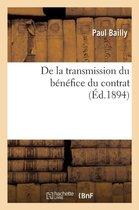 De la transmission du benefice du contrat