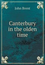 Canterbury in the Olden Time