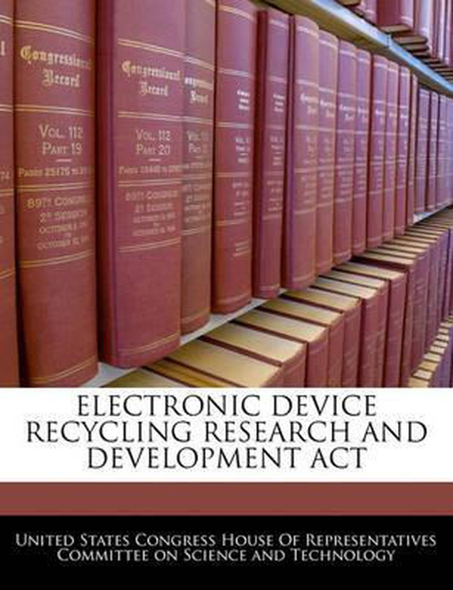 Electronic Device Recycling Research and Development ACT
