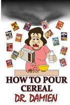 How to Pour Cereal