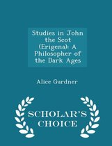 Studies in John the Scot (Erigena)