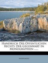 Handbuch Des Offentlichen Rechts Der Gegenwart in Monographien ......