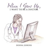 When I Grow Up, I Want to Be a Doctor