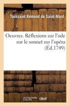 Oeuvres. Reflexions sur l'ode sur le sonnet sur l'opera