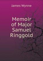 Memoir of Major Samuel Ringgold