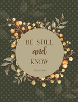 Be Still and Know Psalm 46