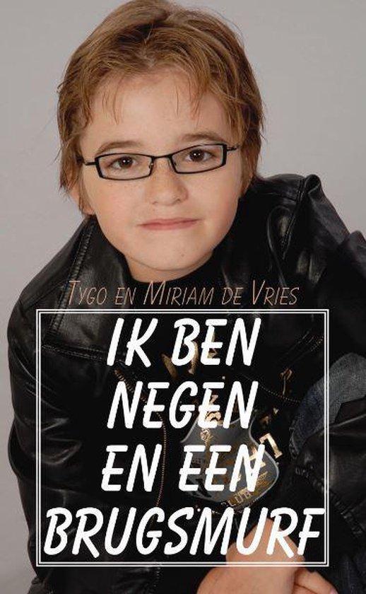 Ik ben negen en een brugsmurf - Miriam de Vries |