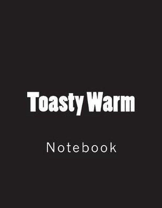 Toasty Warm