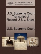 U.S. Supreme Court Transcript of Record U S V. Shaw