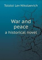 War and Peace a Historical Novel