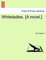 Whiteladies. [A Novel.]