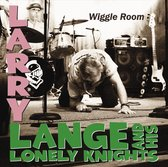 Lange Larry & His Lonely Knights - Wiggle Room