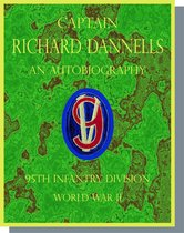 Captain Richard Dannells An Autobiography 95th Infantry Division