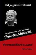 Het Joegoslavië Tribunaal - De vermoorde onschuld van Slobodan Milosevic