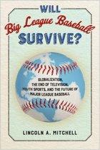 Will Big League Baseball Survive?