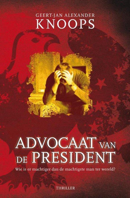 Advocaat van de president - Geert-Jan Knoops |