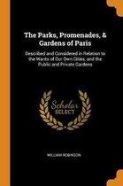 The Parks, Promenades, & Gardens of Paris