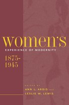 Women's Experience of Modernity, 1875-1945