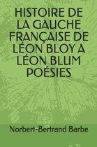 Histoire de la Gauche Fran aise de L on Bloy a L on Blum Po sies